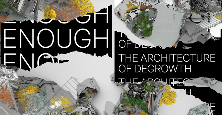 ENOUGH: The Architecture of Degrowth