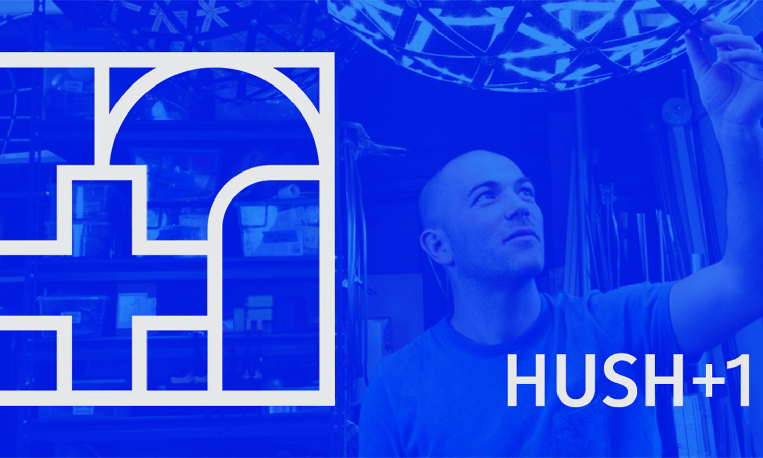 HUSH+1 is a podcast for makers, by makers.