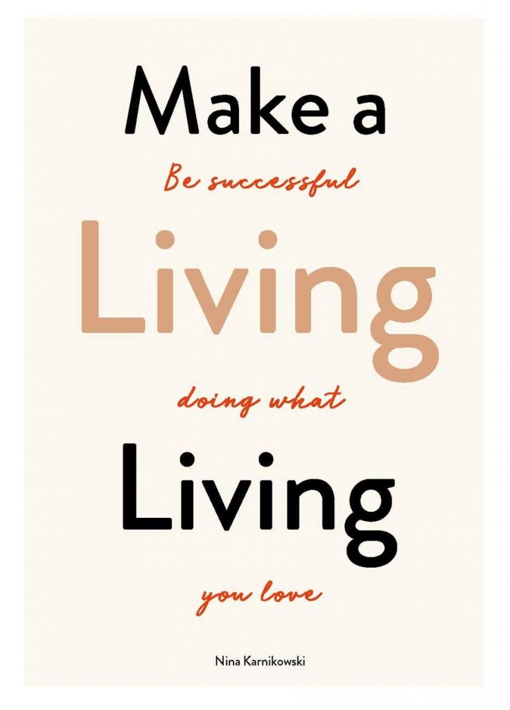 "Make a Living Living"" by Nina Karnikowski"